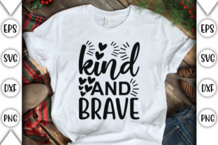Print on Demand: Kind and Brave Graphic Crafts By store_svg