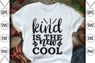 Print on Demand: Kind is the New Cool Graphic Crafts By store_svg