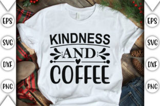 Print on Demand: Kindness and Coffee Graphic Crafts By store_svg