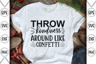 Print on Demand: Throw Kindness Around Like Confetti Graphic Crafts By store_svg