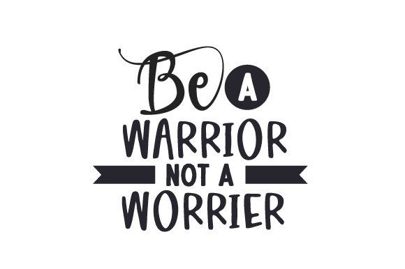 Be a Warrior, Not a Worrier Motivational Plotterdatei von Creative Fabrica Crafts
