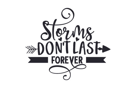Storms Don't Last Forever Motivational Plotterdatei von Creative Fabrica Crafts