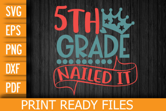 5th Grade Nailed It Graphic Print Templates By Designstore