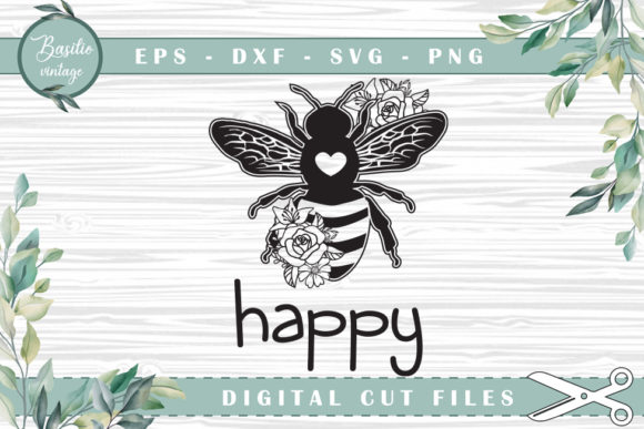 Be Happy Bee Floral Cutting Files Graphic Crafts By basilio.vintage