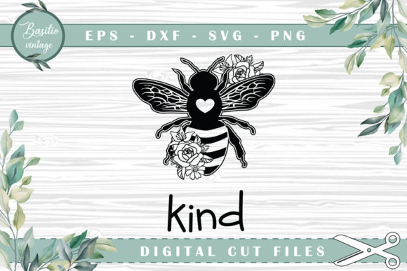 Be Kind Bee Floral Cutting Files Graphic Crafts By basilio.vintage