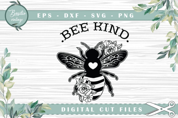 Bee Kind Be Kind Bee Floral Cutting File Graphic Crafts By basilio.vintage