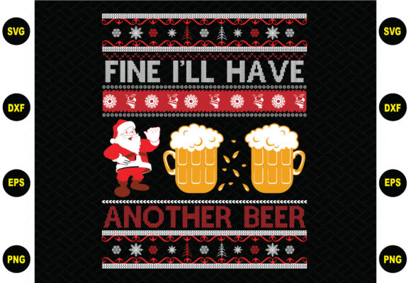 Fine I'll Have Another Beer Graphic Graphic Templates By BDB_Graphics