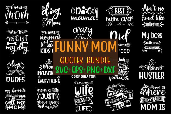 Download Funny Mom Quotes Design Bundle Graphic By Creative Store Net Creative Fabrica