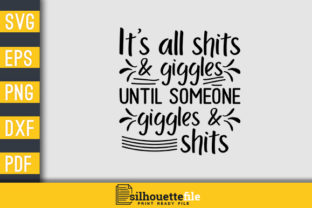 Print on Demand: It's All Shits and Giggles Graphic Crafts By Silhouettefile