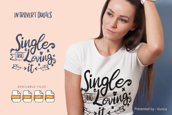 Print on Demand: Single and Loving It Graphic Crafts By Vunira