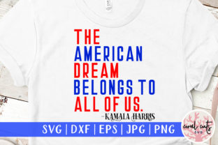 The American Dream Belongs to All of Us Graphic Crafts By CoralCutsSVG