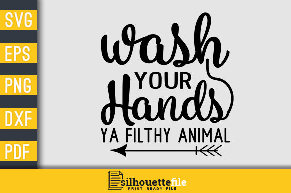 Print on Demand: Wash Your Hands Ya Filthy Animal Design Graphic Crafts By Silhouettefile