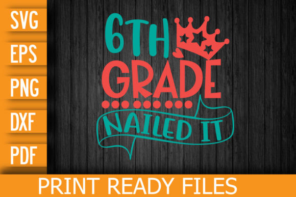 6th Grade Nailed It Graphic Print Templates By Designstore