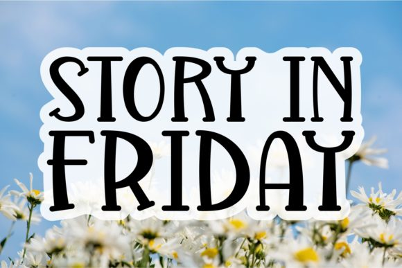 Print on Demand: Story in Friday Display Font By Keithzo (7NTypes)