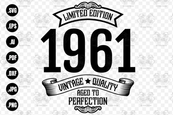 Vintage 1961 Aged to Perfection, Svg Graphic by 99SiamVector ...