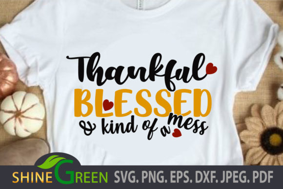 Print on Demand: Fall Pumpkin - Thankful Blessed Mess Graphic Crafts By ShineGreenArt
