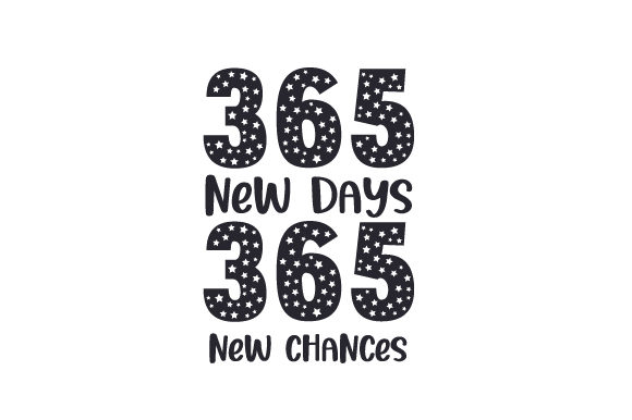 365 New Days, 365 New Chances New Year's Craft Cut File By Creative Fabrica Crafts
