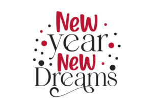 New Year New Dreams New Year's Craft Cut File By Creative Fabrica Crafts