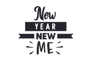 New Year New Me New Year's Craft Cut File By Creative Fabrica Crafts