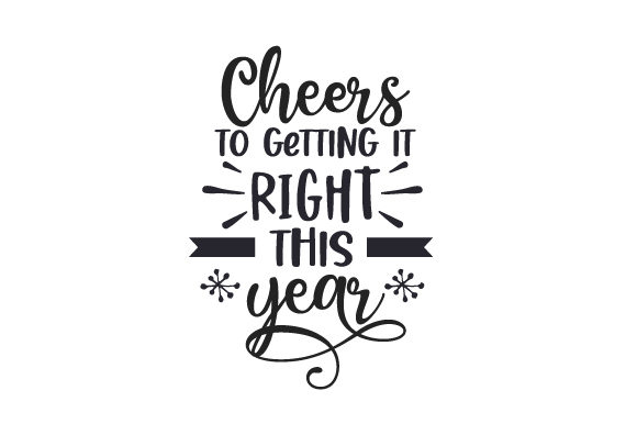 Cheers to Getting It Right This Year New Year's Craft Cut File By Creative Fabrica Crafts