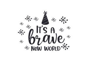 It's a Brave New World New Year's Craft Cut File By Creative Fabrica Crafts