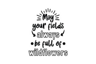 May Your Fields Always Be Full of Wildflowers Spring Craft Cut File By Creative Fabrica Crafts
