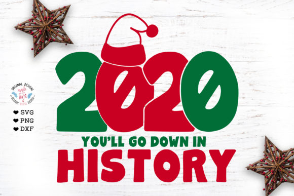 2020 You'll Go Down in History - 2020 SV Graphic Crafts By GraphicHouseDesign
