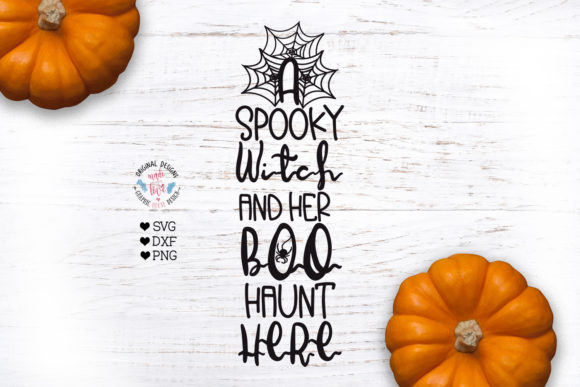 A Spooky Witch and Her Boo Haunt Here - Graphic Crafts By GraphicHouseDesign