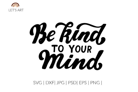 Be Kind to Your Mind, Mental Health Svg Gráfico Ilustraciones Por cyrilliclettering