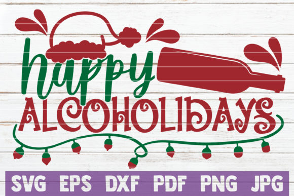 Happy Alcoholidays Graphic Crafts By MintyMarshmallows
