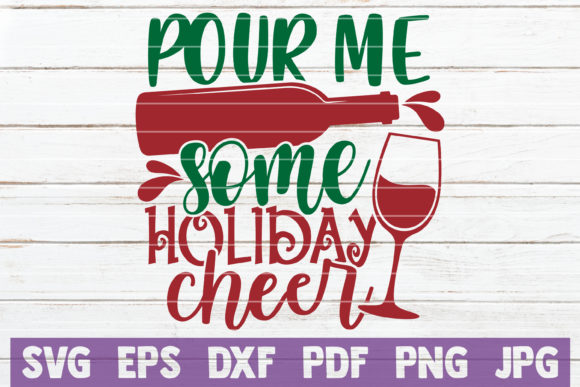 Pour Me Some Holiday Cheer Graphic Crafts By MintyMarshmallows