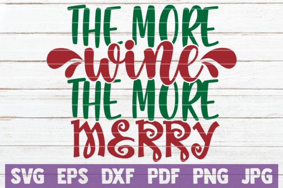 The More Wine the More Merry Graphic Crafts By MintyMarshmallows