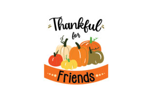 Thankful for Friends Thanksgiving Craft Cut File By Creative Fabrica Crafts
