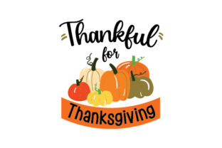 Thankful for Thanksgiving Thanksgiving Craft Cut File By Creative Fabrica Crafts