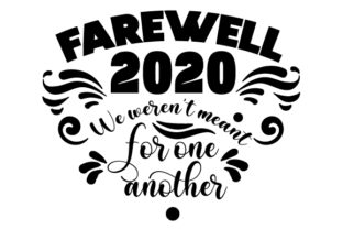 Farewell 2020 We Weren T Meant for One Another Quotes Craft Cut File By Creative Fabrica Crafts 2