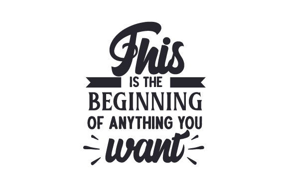 This is the Beginning of Anything You Want New Year's Craft Cut File By Creative Fabrica Crafts