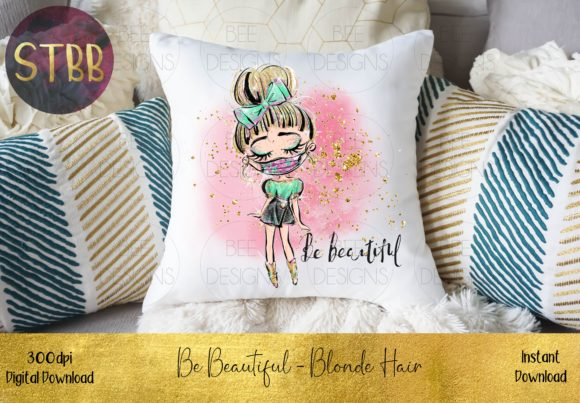 Be Beautiful - Blonde Hair Graphic Download