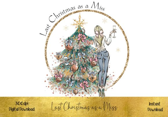Last Christmas As a Miss Blonde Hair Graphic Illustrations By STBB