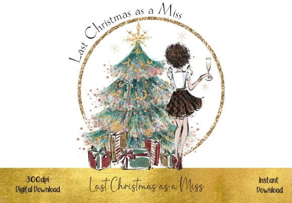 Last Christmas As a Miss-Brunette Hair Graphic Illustrations By STBB