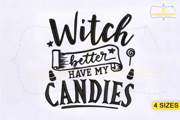 Witch Better Have My Candles Halloween Embroidery Design By RoyalEmbroideries