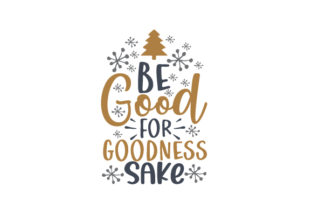 Be Good for Goodness Sake Christmas Craft Cut File By Creative Fabrica Crafts