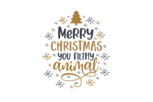Merry Christmas You Filthy Animal Christmas Craft Cut File By Creative Fabrica Crafts 1