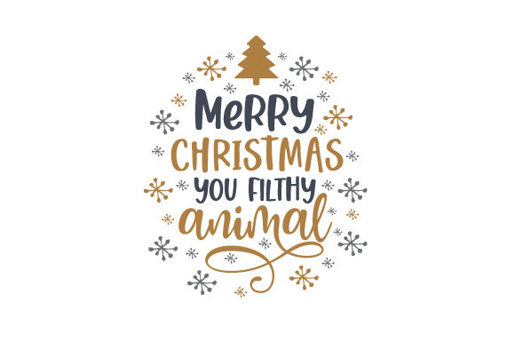 Merry Christmas You Filthy Animal Christmas Archivo de Corte Craft Por Creative Fabrica Crafts