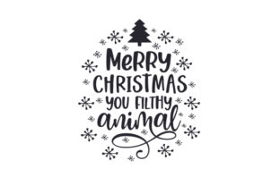 Merry Christmas You Filthy Animal Christmas Craft Cut File By Creative Fabrica Crafts 2