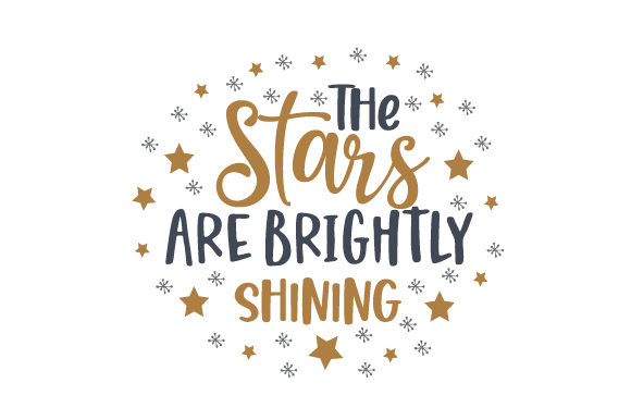 The Stars Are Brightly Shining Christmas Craft Cut File By Creative Fabrica Crafts