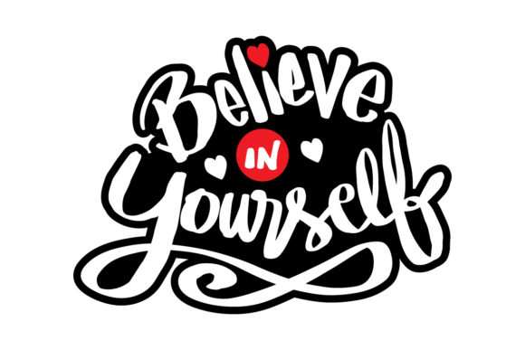 Believe in Yourself. Quote Typography Graphic Crafts By han.dhini