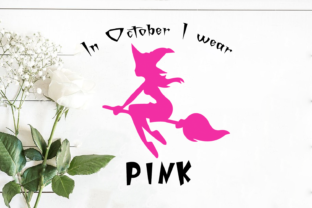 Print on Demand: Breast Cancer in October I Wear Pink Graphic Print Templates By Cricut Market