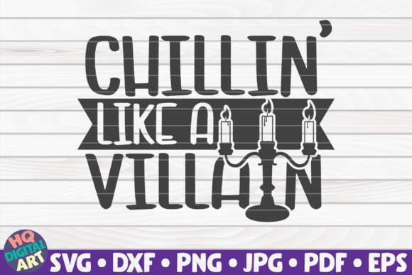 Print on Demand: Chillin' Like a Villain SVG Graphic Crafts By mihaibadea95