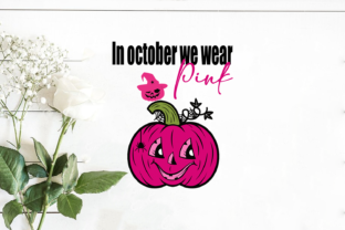 In October We Wear Pink Pumpkin Graphic Print Templates By Svg Market