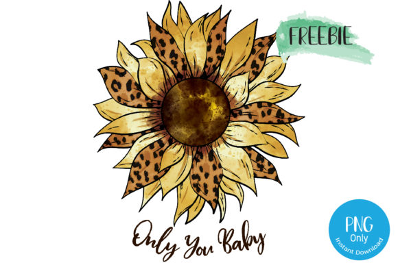 Print on Demand: Only You Baby - Sunflower Graphic Crafts By Tori Designs